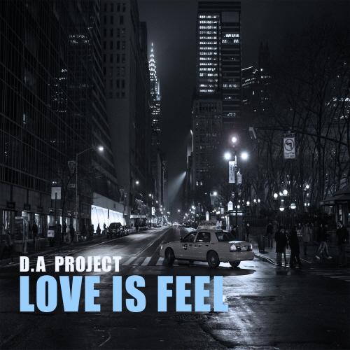 [크기변환]190313_디에이 프로젝트 (D.A Project)_Love is feel_cover.jpg
